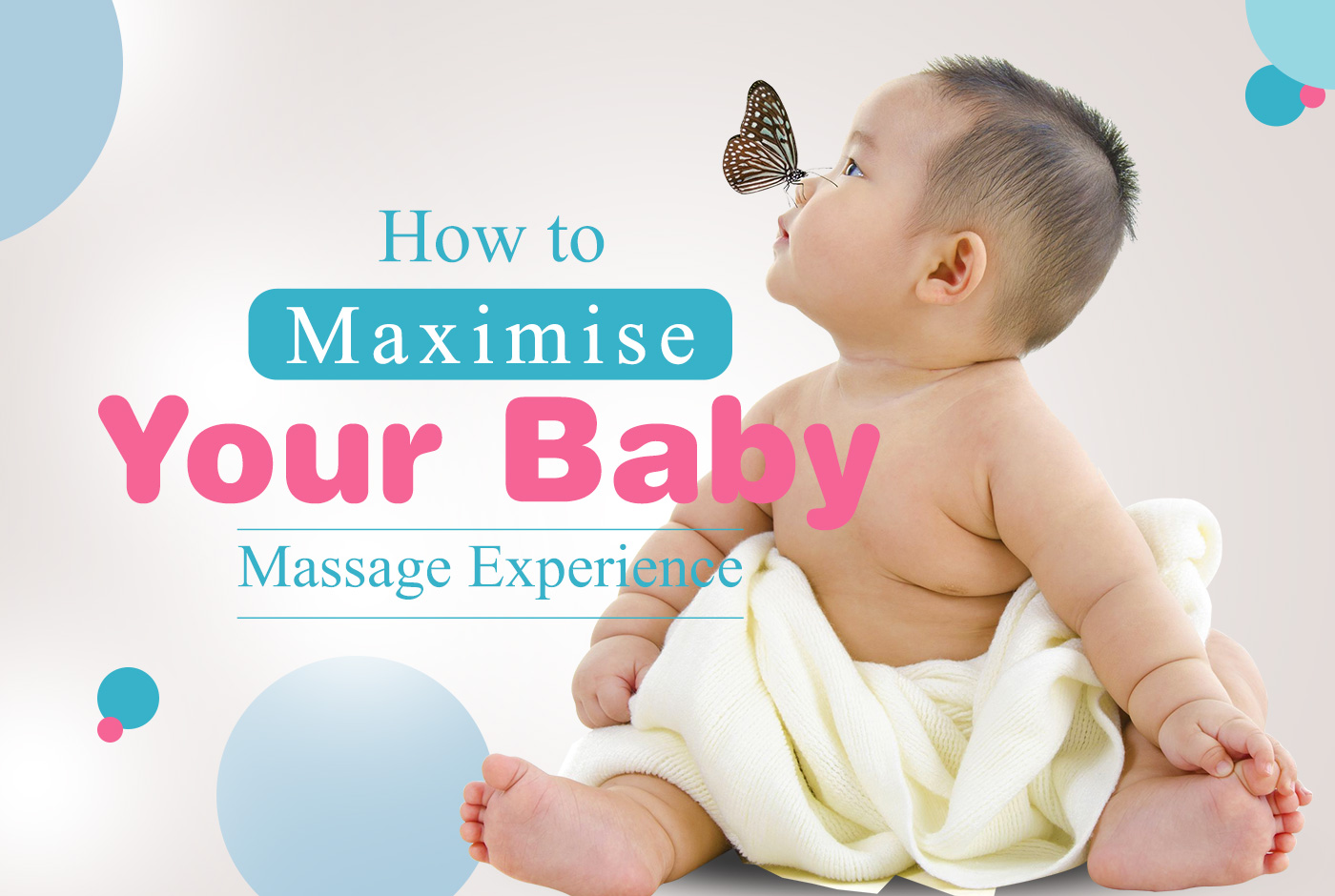 How to Maximise Your Baby Massage Experience | | Raffles Health